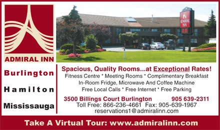 Admiral Inn - Fitness Centre | Meeting Rooms | Complimentary Breakfast | Free ParkingIn-room Fridge, Microwave, and Coffee Maker | Free Local Calls | Free Internet , 3500 Billings Court, Burlington, ON, L7N 3N6  Phone: 905-639-4780 , 1866-236-4661 , Fax: 905-639-1967