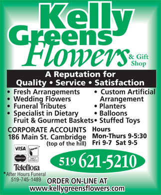 Kelly Greens Flowers and Gift Shop - 519-621-5210 - Fresh Arrangements, Wedding Flowers, Funeral Tributes, Custom Artificial Arrangements, Balloons, Gifts.