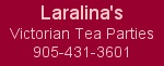 Laralina's Victorian Tea Parties - Click here for our Facebook Page