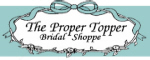 The Proper Topper Bridal Shop- 905-765-9485 - 99 Argyle St., Caledonia - The area's most beautiful Bridal Shoppe - Click here to visit our website!