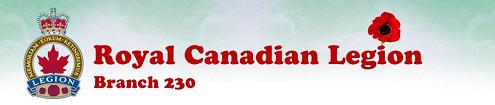 Royal Canadian Legion - Branch 230 - Click here to visit our website!