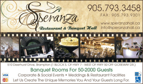 Speranza Restaurant and Banquet Hall Ltd. - Banquet Rooms for 50 - 2000 Guests. Corporate and Social Functions - Weddings. We will captivate you with our luxurious suroundings, professional service and fine dining! Click here to vivit our website!