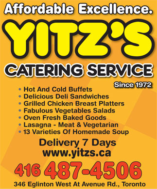 Yitz's Catering Service - 346 Eglington West, Toronto - 416-487-4506 - Hot and cold buffets - Delicious Deli Sandwiches - Grilled Chicken Breast Platters - Oven-fresh Baked Goods - Click here to visit our website!
