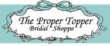 The Proper Topper Bridal Shoppe- 905-765-9485 - 99 Argyle St., Caledonia - The area�s most beautiful Bridal Shoppe offering a large selection of Bridal Gowns, Bridesmaids, Moms, and Flowergirl Dresses Southern Ontario�s largest selection of Bridal Accessories Displayed in lovely light-filled showrooms. It's no wonder we�re the Shoppe Brides refer their friends to!