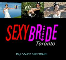 Sexy Bride Toronto Wedding Photography and Video - Sexy Bride Toronto is about