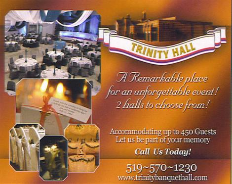 Trinity Banquet Hall - 700 Fischer-Hallman (Near Ottawa st), Kitchener, Capacity 460 - 519-570-1230 - Click here to visit our website!